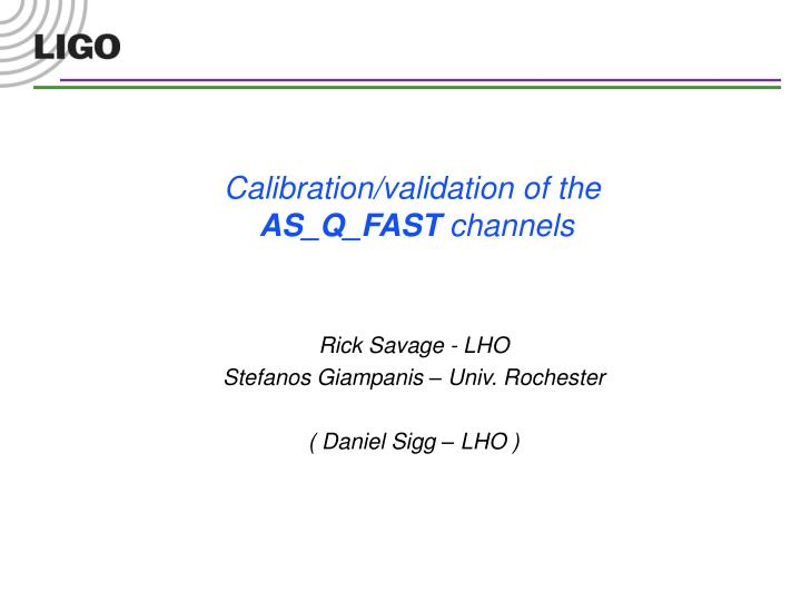 calibration validation of the as q fast channels n.