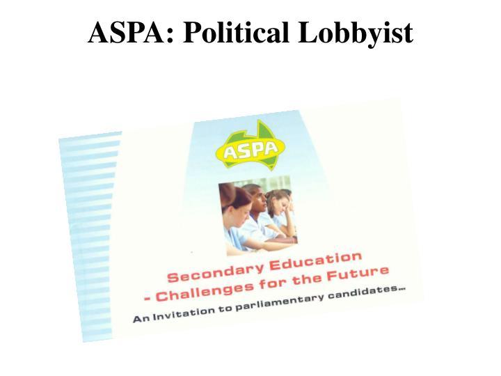 ASPA: Political Lobbyist