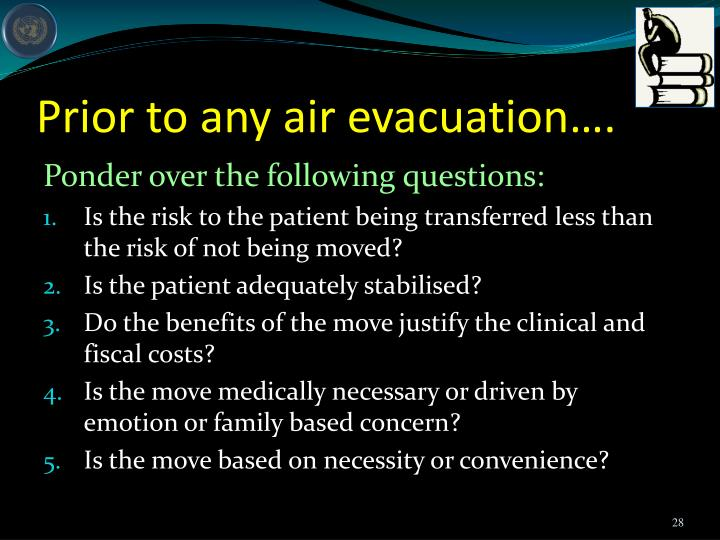 Prior to any air evacuation….