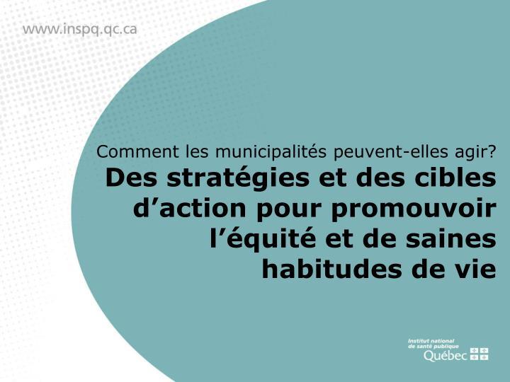 Comment les municipalités peuvent-elles agir?