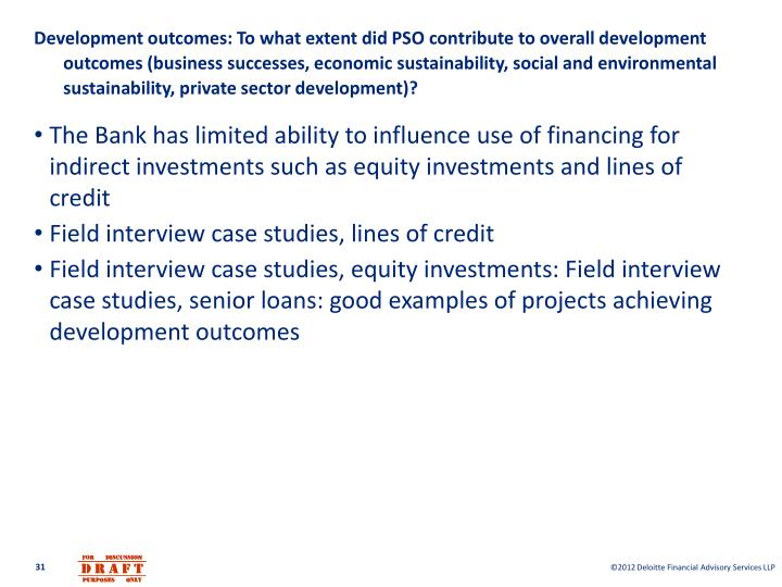 Development outcomes: To what extent did PSO contribute to overall development outcomes (business successes, economic sustainability, social and environmental sustainability, private sector development)?