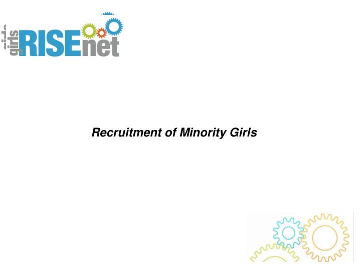 Recruitment of Minority Girls