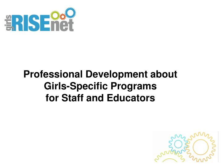Professional Development about Girls-Specific Programs