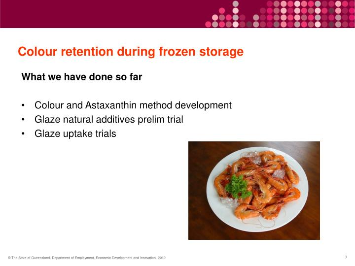 Colour retention during frozen storage