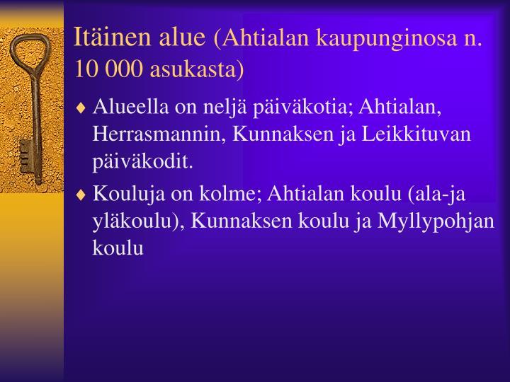 It inen alue ahtialan kaupunginosa n 10 000 asukasta
