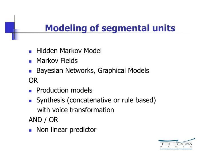 Modeling of segmental units