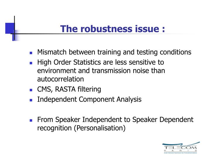 The robustness issue :