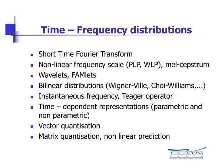 Time – Frequency distributions