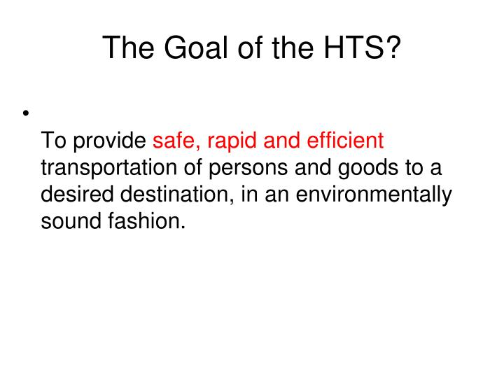 The goal of the hts