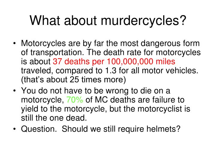 What about murdercycles?
