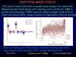 drifting main field