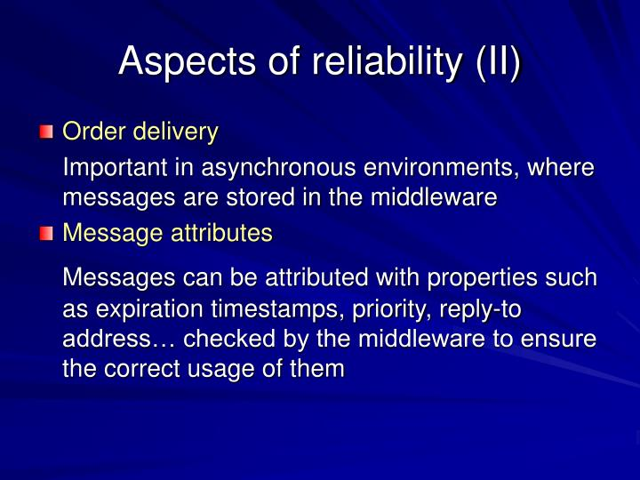 Aspects of reliability (II)