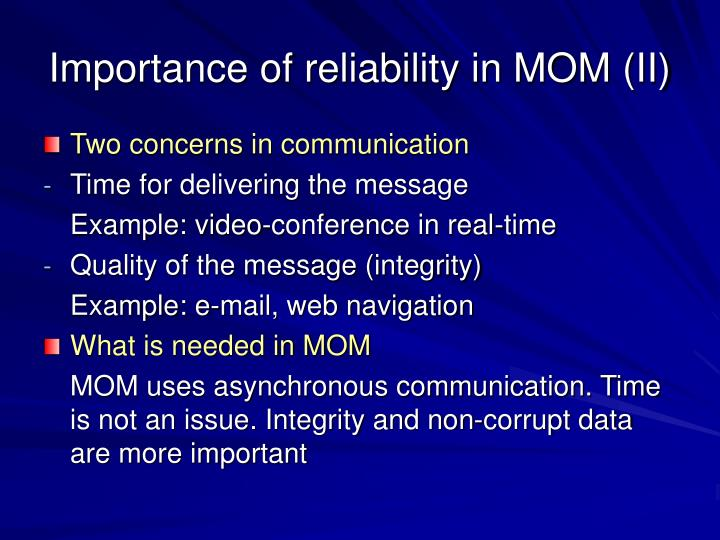 Importance of reliability in MOM (II)