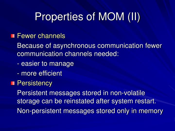 Properties of MOM (II)