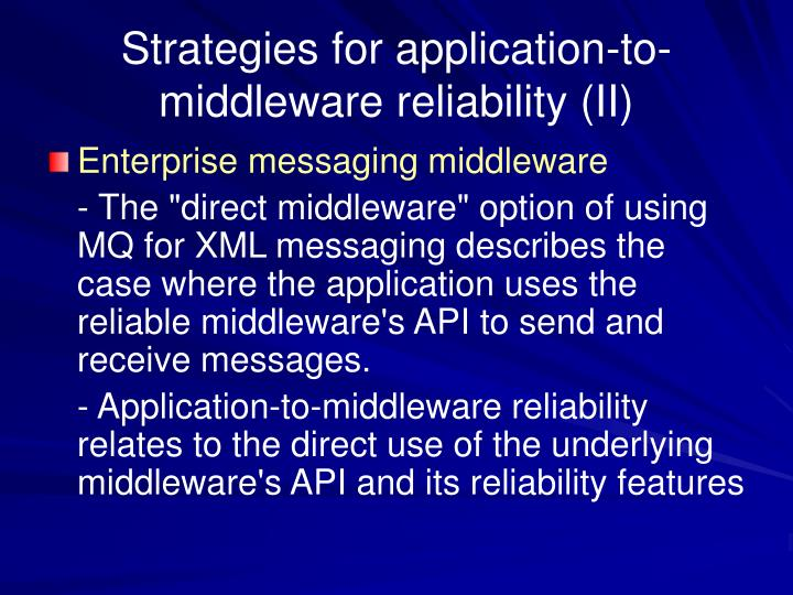Strategies for application-to-middleware reliability (II)