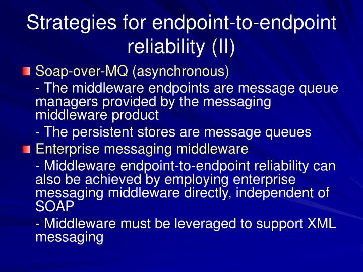 Strategies for endpoint-to-endpoint reliability (II)