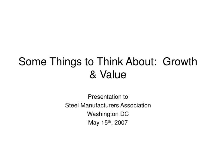 Some things to think about growth value