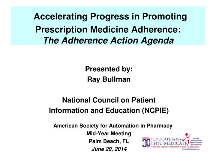 accelerating progress in promoting prescription medicine adherence the adherence action agenda n.