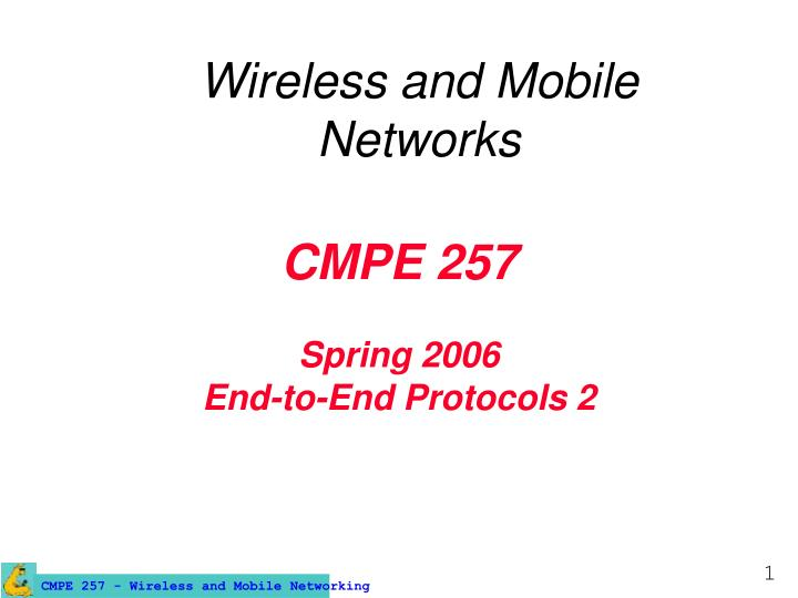 cmpe 257 spring 2006 end to end protocols 2 n.
