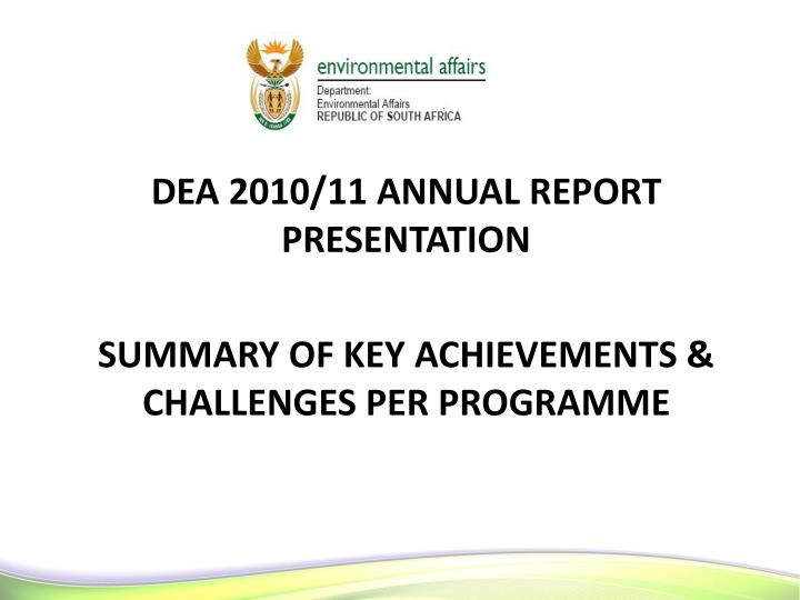 dea 2010 11 annual report presentation summary of key achievements challenges per programme n.