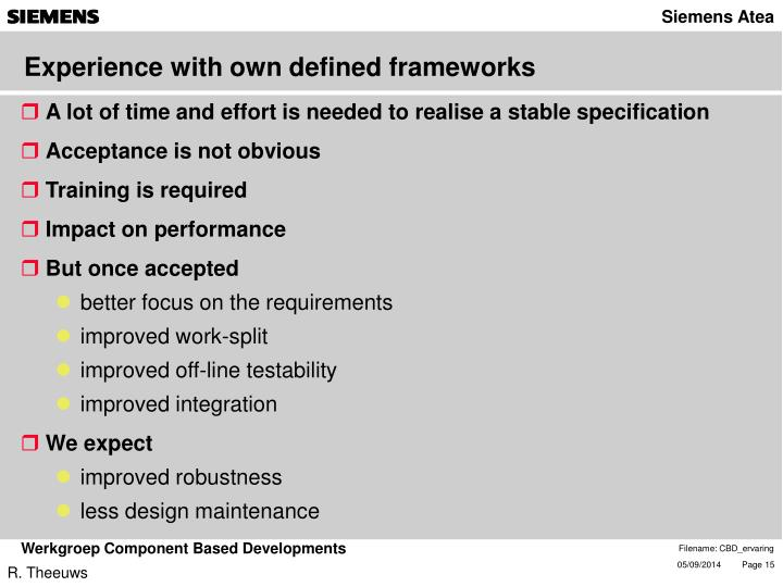 Experience with own defined frameworks