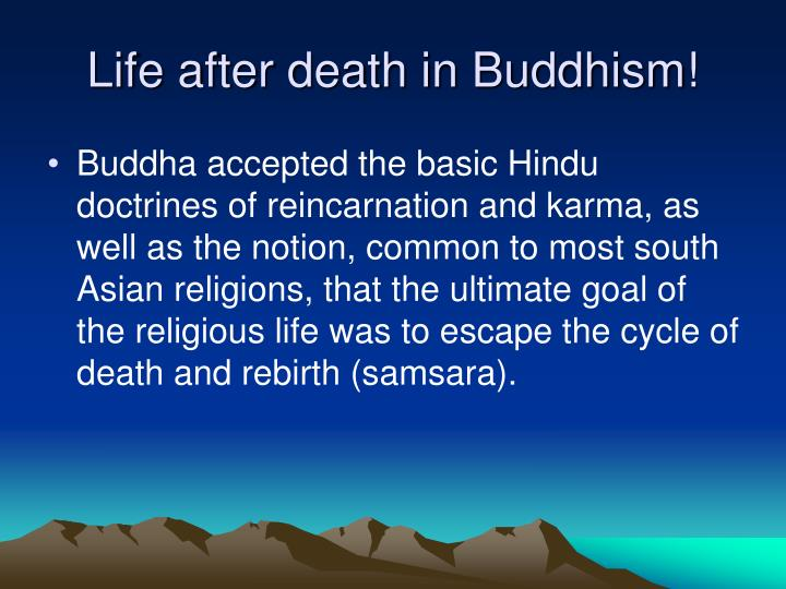 Life after death in Buddhism!