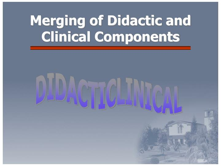 Merging of Didactic and