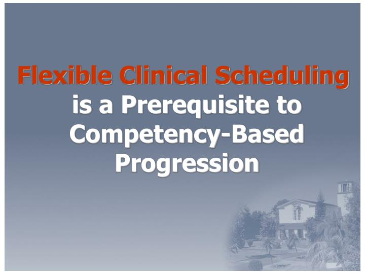 Flexible Clinical Scheduling