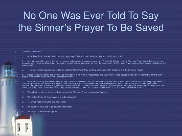 No One Was Ever Told To Say the Sinner's Prayer To Be Saved
