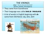the vikings vikingr the one who came from fjords danes swedes norwegians