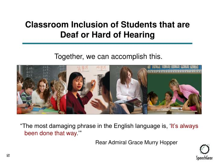 Classroom Inclusion of Students that are Deaf or Hard of Hearing