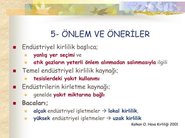 5- ÖNLEM VE ÖNERİLER
