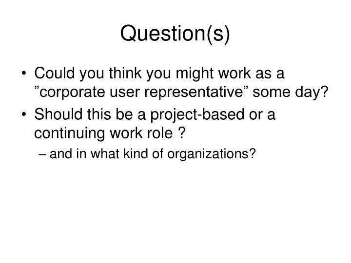 Question(s)