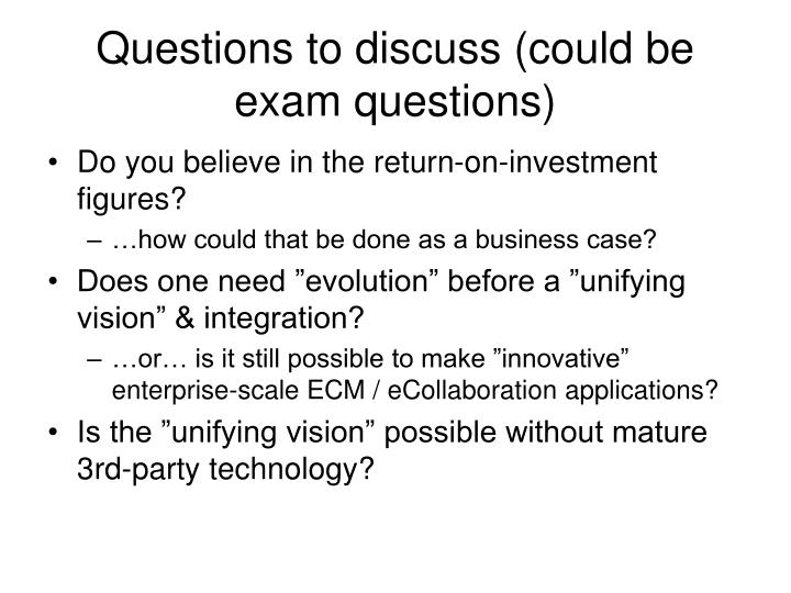 Questions to discuss (could be exam questions)