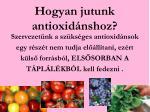 hogyan jutunk antioxid nshoz