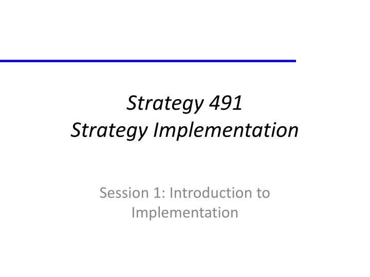 strategy 491 strategy implementation n.