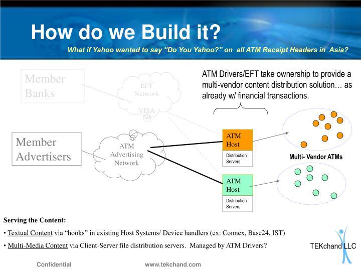 How do we Build it?