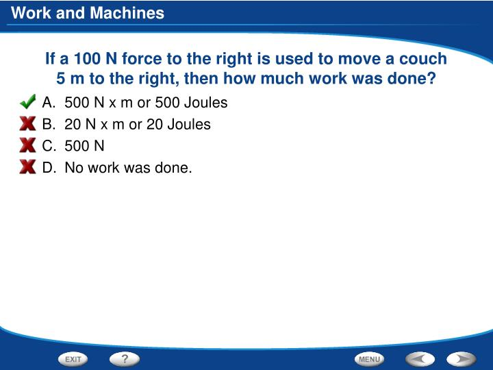 If a 100 N force to the right is used to move a couch 5 m to the right, then how much work was done?