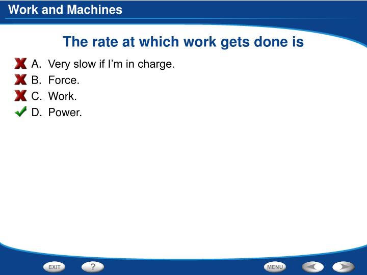 The rate at which work gets done is