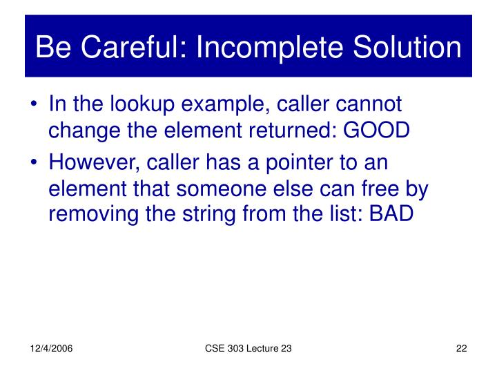 Be Careful: Incomplete Solution