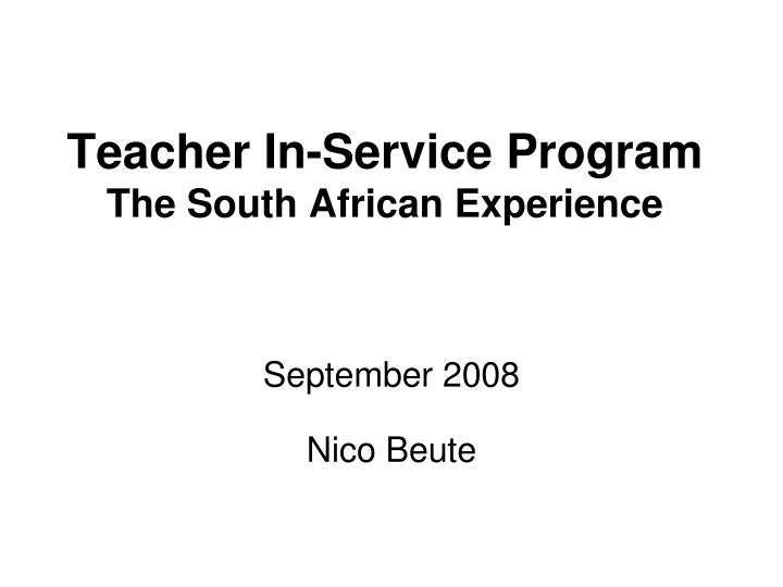 Teacher in service program the south african experience