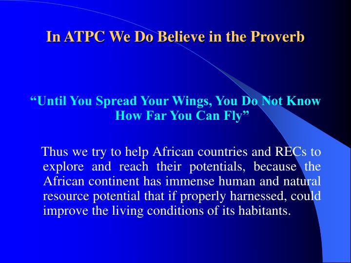 In ATPC We Do Believe in the Proverb