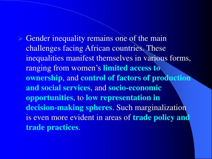 Gender inequality remains one of the main challenges facing African countries. These inequalities manifest themselves in various forms, ranging from women's