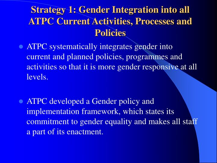 Strategy 1: Gender Integration into all ATPC Current Activities, Processes and Policies