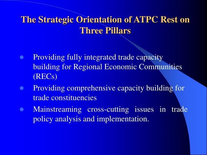 The strategic orientation of atpc rest on three pillars