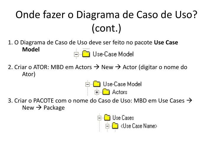Onde fazer o Diagrama de Caso de Uso? (cont.)