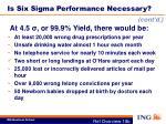 is six sigma performance necessary2