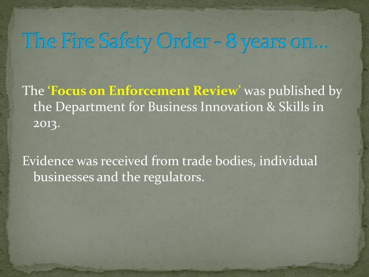 The Fire Safety Order - 8 years on...