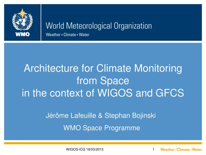 architecture for climate monitoring from space in the context of wigos and gfcs n.