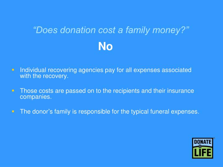 """""""Does donation cost a family money?"""""""